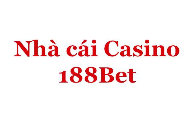 Nhà cái Casino 188Bet