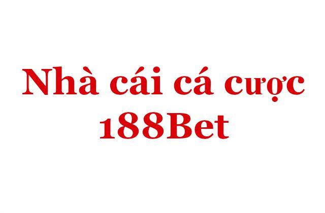 188BET - NHÀ CÁI SỐ 1 VIỆT NAM