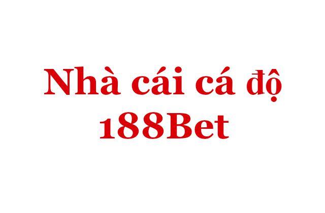 Nhà cái cá độ 188Bet