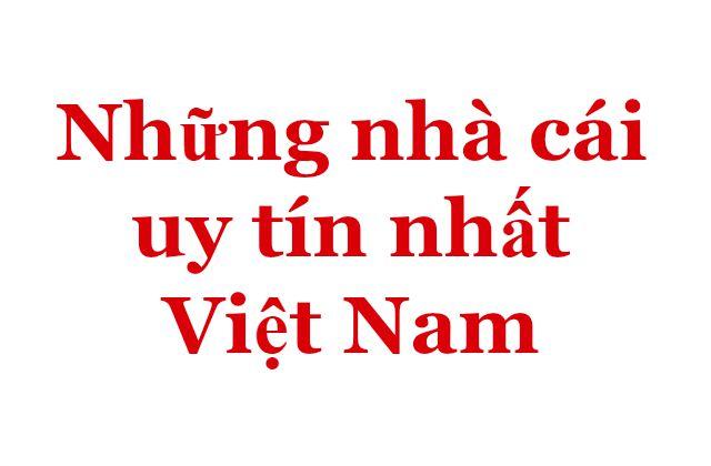 Nha cai - Những nhà cái uy tín nhất Việt Nam