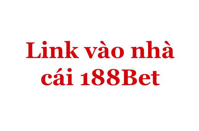 Link vào nhà cái 188Bet