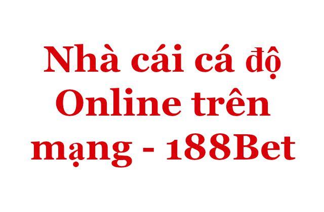 Nhà cái cá độ Online trên mạng - 188Bet