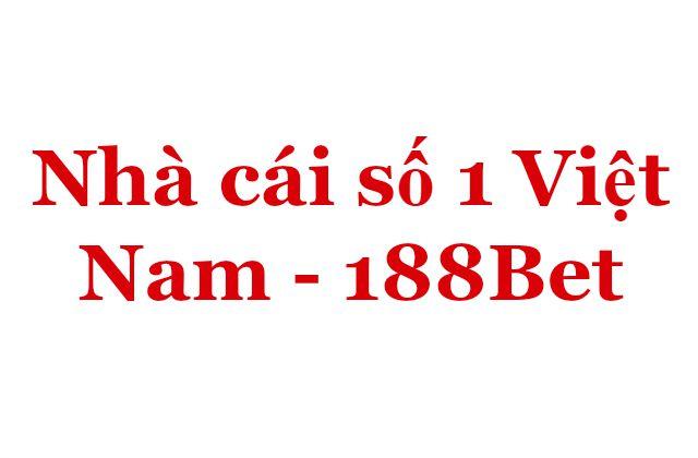 Nhà cái số 1 Việt Nam - 188Bet